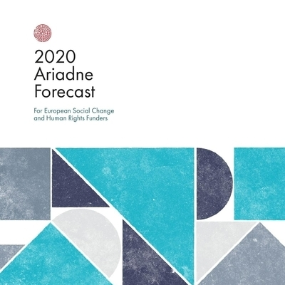 It's here! Ariadne's 2020 Forecast for European Social Change & Human Rights Funders.