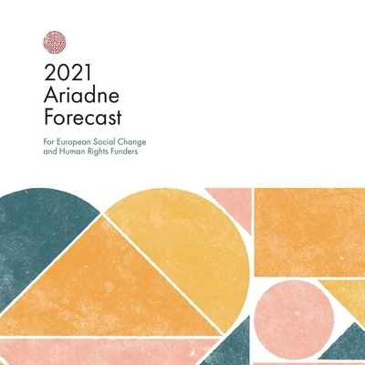 It's here! Ariadne's 2021 Forecast for European Social Change & Human Rights Funders.